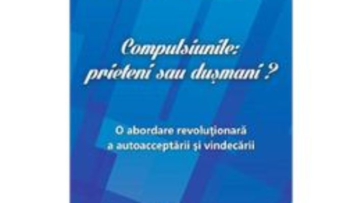 Pret Compulsiunile: Prieteni Sau Dusmani? – Mary O Malley pdf