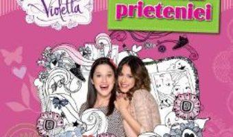 Pret Disney Violetta. Albumul prieteniei pdf