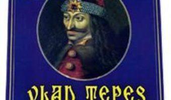 Pret Vlad Tepes, domnitorul Tarii Romanesti – Petre Ispirescu pdf