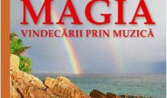 Cartea Magia Vindecarii Prin Muzica – Edgar Cayce (download, pret, reducere)