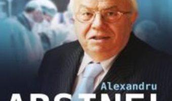 Pret Alexandru Arsinel. Si A Fost Mana Lui Dumnezeu… – Oana Georgescu pdf