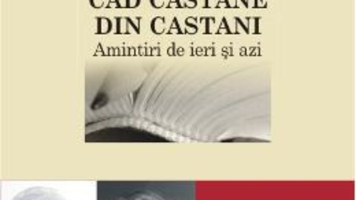 Pret Cad Castane Din Castani. Amintiri De Ieri Si De Azi – Emil Brumaru. Veronica D. Niculescu pdf