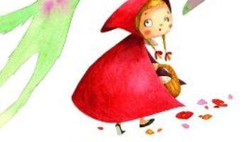 Scufita Rosie – Povesti ilustrate PDF (download, pret, reducere)