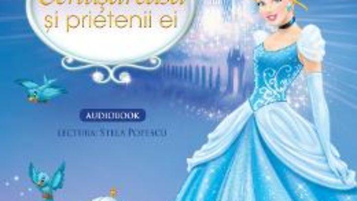Pret Disney – Cenusareasa si prietenii ei (Carte + CD Audio. lectura: Stela Popescu) pdf
