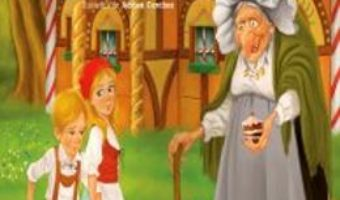 Pret Hansel si Gretel – Fratii Grimm pdf