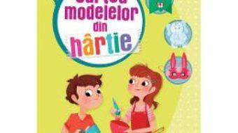 Cartea Cartea modelelor din hartie (download, pret, reducere)