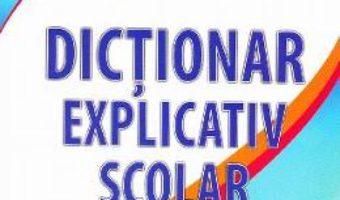 Pret Dictionar explicativ scolar – Marius-Emil Dulgheru pdf