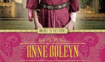 Anne Boleyn. Iubirile lui Henric al VIII-lea – Brandy Purdy PDF (download, pret, reducere)