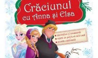 Cartea Disney – Craciunul cu Anna si Elsa (download, pret, reducere)