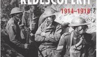 Cartea Razboiul Redescoperit 1914-1918 – (download, pret, reducere)