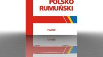 Cartea Dictionar polon-roman – Constantin Geambasu, Cristina Godun (download, pret, reducere)