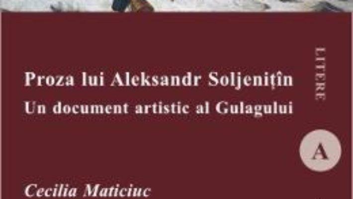 Pret Proza Lui Aleksandr Soljenitin – Cecilia Maticiuc pdf