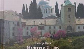 Pret Carte Muntele Athos, Patria Ortodoxiei – George Becali