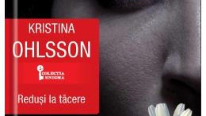 Pret Redusi la tacere – Kristina Ohlsson pdf