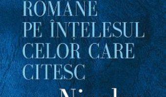 Download  Istoria Literaturii Romane Pe Intelesul Celor Care Citesc – Nicolae Manolescu PDF Online