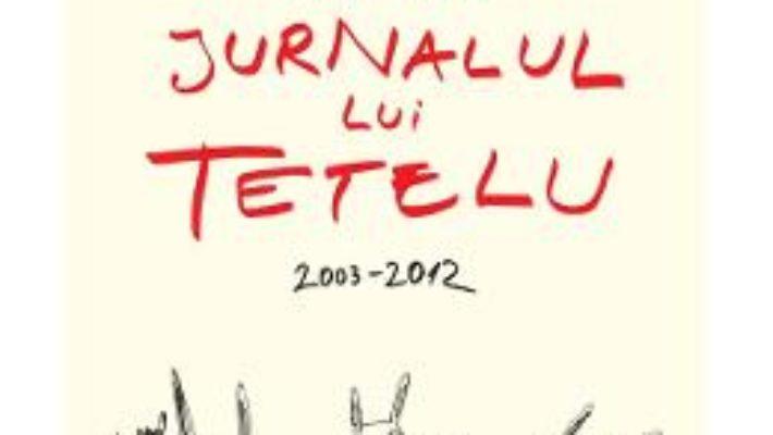 Pret File Din Jurnalul Lui Tetelu 2003-2012 pdf
