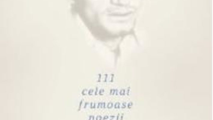 Pret 111 cele mai frumoase poezii – Cezar Ivanescu pdf