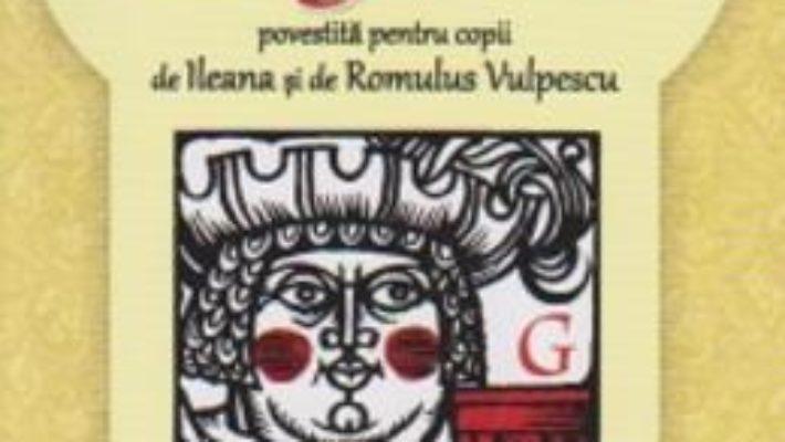 Pret Viata nemaipomenita a marelui Gargantua povestita pentru copii – Francois Rabelais pdf