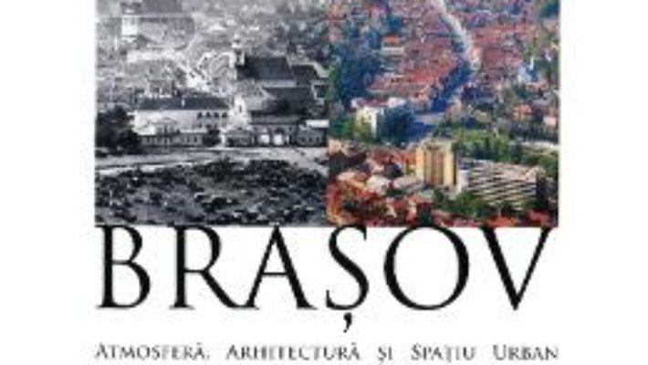 Pret Brasov: Atmosfera, Arhitectura Si Spatiu Urban – Teofil Mihailescu pdf