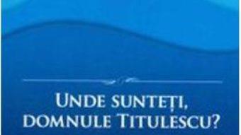Pret Unde Sunteti, Domnule Titulescu? – Dan Mihai Barliba pdf