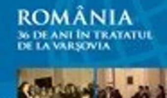 Pret Romania. 36 De Ani In Tratatul De La Varsovia – Constantin Olteanu, Alesandru Dutu pdf