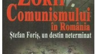 Pret Zorii comunismului in Romania. Stefan Foris, un destin neterminat – Cristina Diac pdf