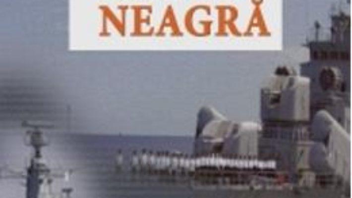 Cartea Nato Si Marea Neagra – Marius George Cojocaru (download, pret, reducere)