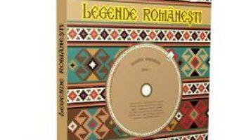 Cartea Legende Romanesti + 2CD (download, pret, reducere)