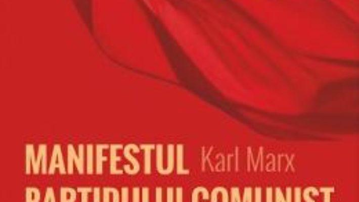Manifestul Partidului Comunist – Karl Marx, Friedrich Engels PDF (download, pret, reducere)