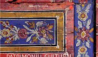 Cartea Patrimoniu cultural: Judetul Brasov – Adriana Scripcariu (download, pret, reducere)