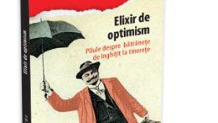 Pret Elixir de optimism – Traian Cosma pdf