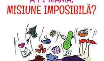 Pret A Fi Mama, Misiune Imposibila? – Maryse Vaillant pdf