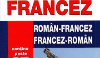 Cartea Dictionar roman-francez, francez-roman – Monica Vizonie (download, pret, reducere)