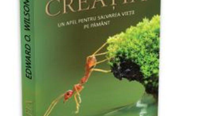 Pret Creatia, Un Apel Pentru Salvarea Vietii Pe Pamant – Edward O. Wilson pdf