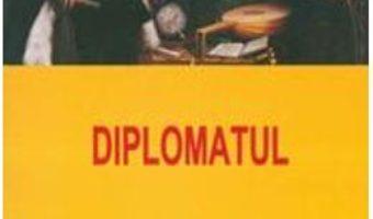 Cartea Diplomatul – Jules Cambon (download, pret, reducere)