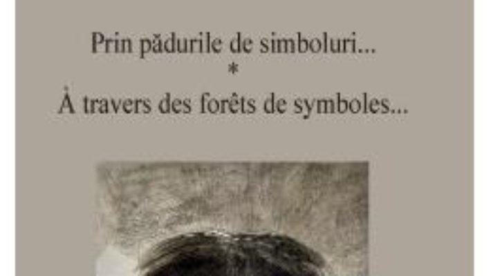 Pret Carte Prin padurile de simboluri – Aurel Rau