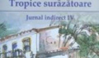 Pret Tropice surazatoare. Jurnal indirect IV – Mihai Zamfir pdf