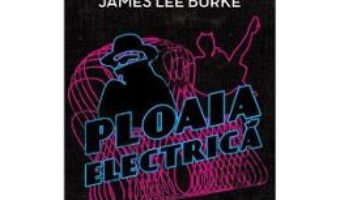Cartea Ploaia Electrica – James Lee Burke pdf