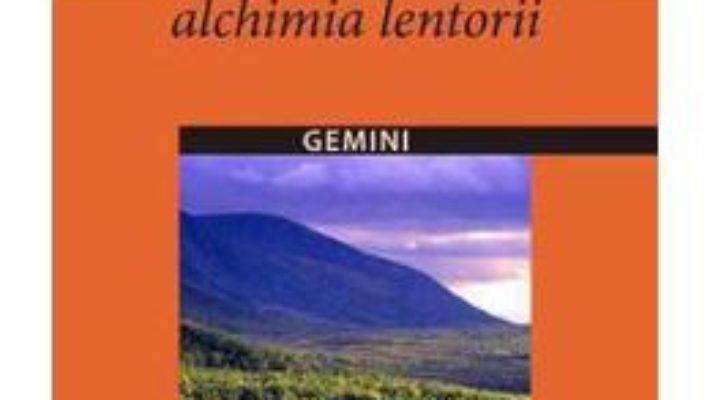 Cartea Alchimia Lentorii – Alchimie De La Lenteur – Pierre Oster pdf