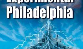 Cartea Experimentul Philadelphia – Brad Steiger, Alfred Bielek, Sherry Hanson Steiger (download, pret, reducere)