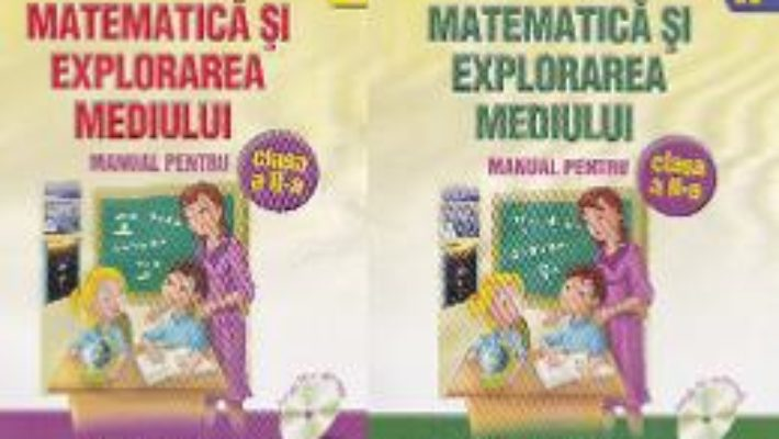 Cartea Matematica si explorarea mediului clasa 2 partea I+ partea II – Anina Badescu, Mihaela-Ana Radu pdf