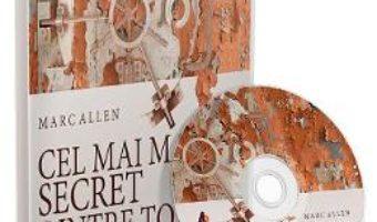 Cartea Audiobook. Cel mai mare secret dintre toate – Marc Allen (download, pret, reducere)
