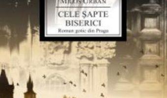 Cartea Cele Sapte Biserici – Milos Urban pdf