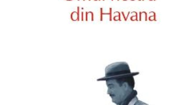Pret Omul nostru din Havana – Graham Greene pdf