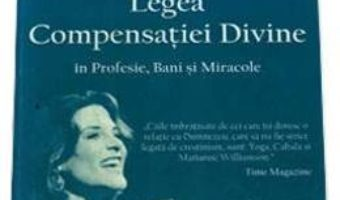 Pret Legea Compensatiei Divine – Marianne Williamson pdf