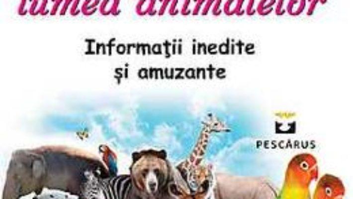 Pret Curiozitati din lumea animalelor pdf