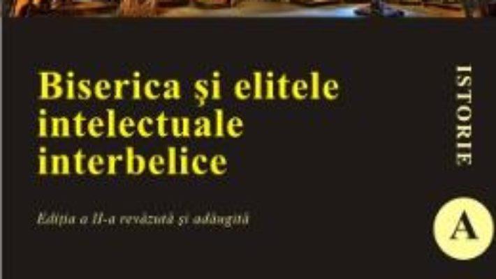 Pret Biserica Si Elitele Intelectuale Interbelice Ed.2 – Constantin Mihai pdf