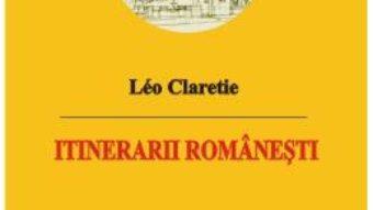 Pret Itinerarii Romanesti – Leo Claretie pdf