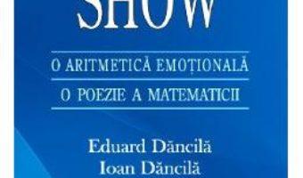 Pret 1,2,3,…, Show. O Aritmetica Emotionala, O Poezie A Matematicii – Eduard Dancila, Ioan Dancila pdf