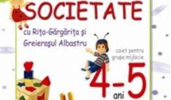 Pret Carte Despre om si societate 4-5 Ani Caiet grupa mijlocie